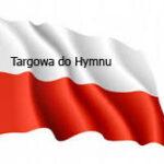 2 at podjęła wyzwanie -Targowa do Hymnu